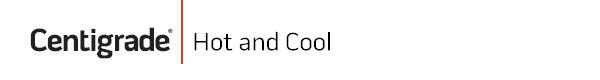 Centigrade | Hot & Cool
